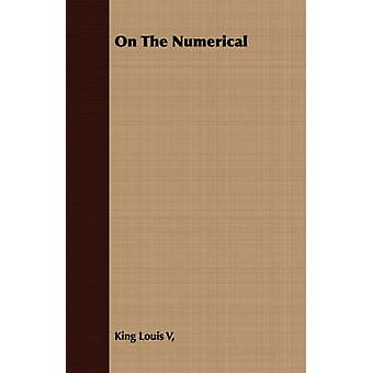 On the Numerical by King Louis V. & Louis V.