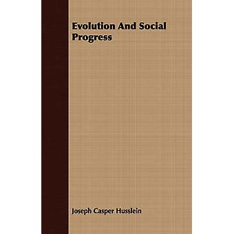 Evolution And Social Progress by Husslein & Joseph Casper