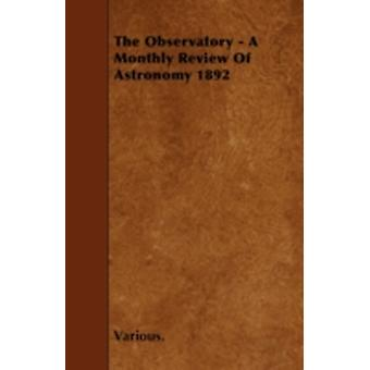 The Observatory  A Monthly Review of Astronomy 1892 by Various