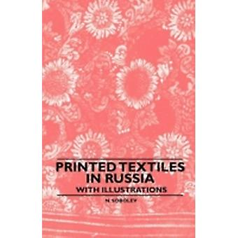 Printed Textiles In Russia  With Illustrations by Sobolev & N.