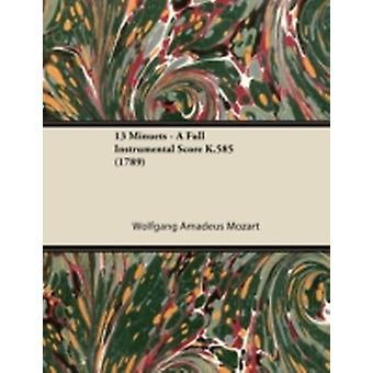 13 Minuets  A Full Instrumental Score K.585 1789 by Mozart & Wolfgang Amadeus