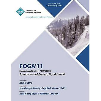 FOGA 11 Proceedings of the 2011 ACMSIGEVO Foundations of Genetic Algorithms XI by FOGA 11 Conference Committee