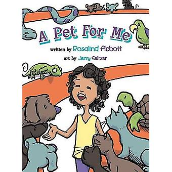 A Pet for Me by Abbott & Rosalind