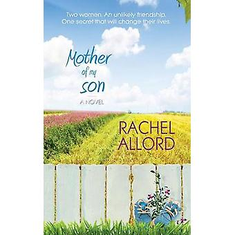 Mother of My Son by Rachel Allord