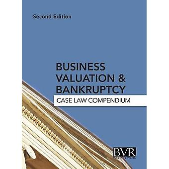 Business Valuation  Bankruptcy Case Law Compendium Second Edition by Davis & Jan