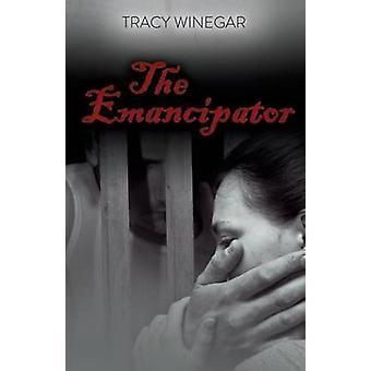 The Emancipator by Winegar & Tracy