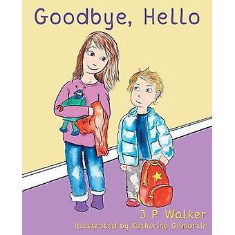 Goodbye Hello by Walker & J P