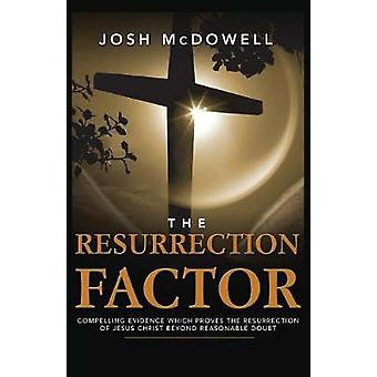 The Resurrection Factor by McDowell & Josh