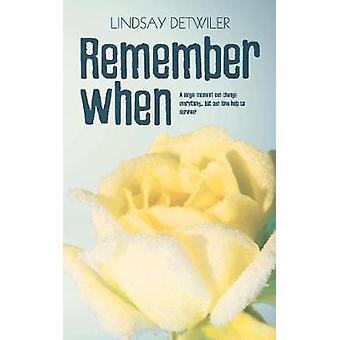 Remember When by Detwiler & Lindsay