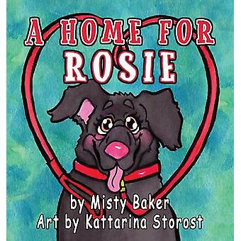 A Home for Rosie by Baker & Misty