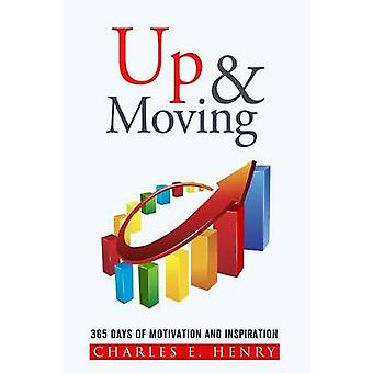 Up and Moving 365 Days of Motivation and Inspiration by Henry & Charles E.