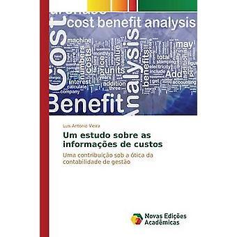 Um estudo sobre as informaes de custos by Vieira Luis Antonio
