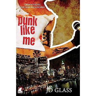 Punk Like Me by Glass & JD