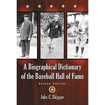 A Biographical Dictionary of the Baseball Hall of Fame (2nd Revised e