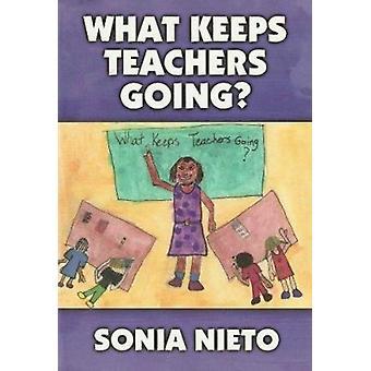 ¿Qué mantiene a los maestros en marcha? por Sonia Nieto - 9780807743126 Libro
