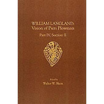 The Vision of Piers Plowman - v. 4 - Pt. 2 by William Langland - Walte