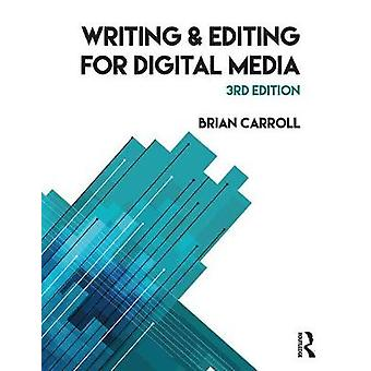Writing and Editing for Digital Media by Brian Carroll - 978113863603