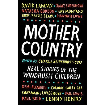 Mother Country - Real Stories of the Windrush Children by Charlie Brin