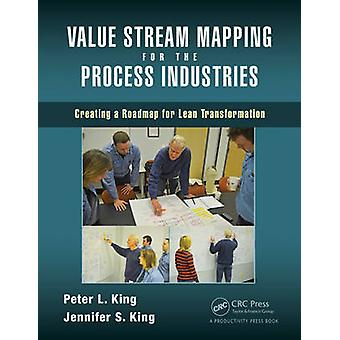 Value Stream Mapping for the Process Industries - Creating a Roadmap f