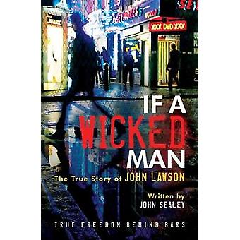If A Wicked Man by John Lawson - 9781610362122 Book