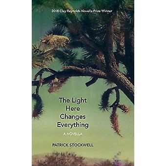Ljuset här förändrar allt - En Novella av Patrick Stockwell - 9