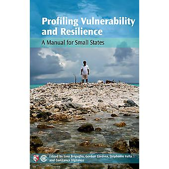 Profiling Vulnerability and Resilience - A Manual for Small States by