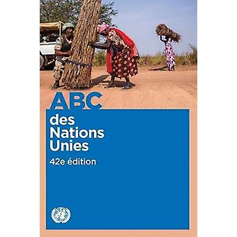 ABC des Nations Unies by United Nations Department of Public Informat