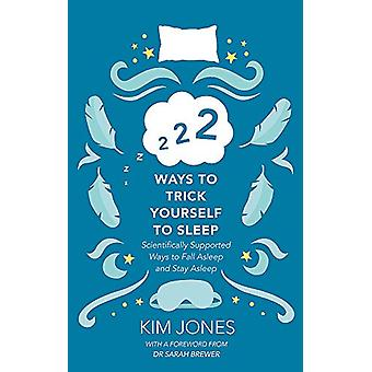 222 Ways to Trick Yourself to Sleep - Scientifically Supported Ways to