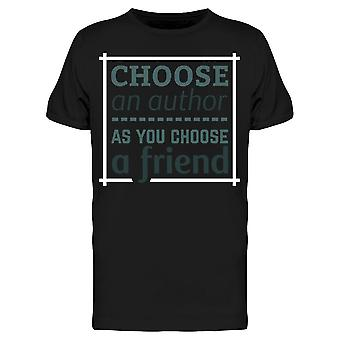 Choose Authors Like Friends  Tee Men's -Image by Shutterstock