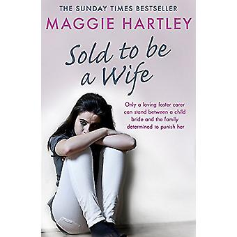 Sold To Be A Wife - Only a determined foster carer can stop a terrifie