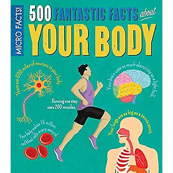 Micro Facts! 500 Fantastic Facts About Your Body - 9781788281263 Book