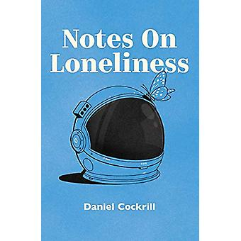 Notes on Loneliness by Dan Cockrill - 9781911570738 Book