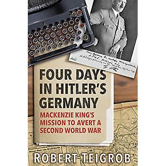 Four Days in Hitlers Germany by Teigrob & Robert
