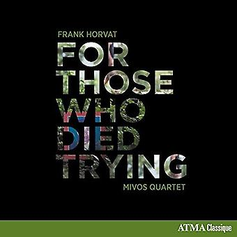 Horvat / Mivos Quartet - For Those Who Died Trying [CD] USA import