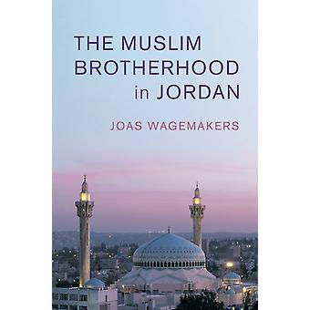 The Muslim Brotherhood in Jordan by Wagemakers & Joas Universiteit Utrecht & The Netherlands