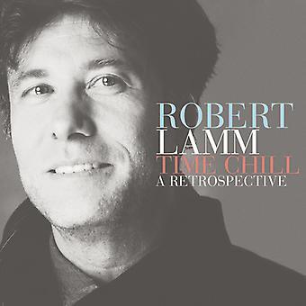 Robert Lamm - Time Chill: A Retrospective [CD] USA import