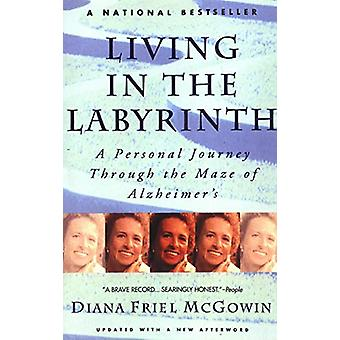 Living In The Labyrinth by Diana Friel McGowin - 9780385313186 Book