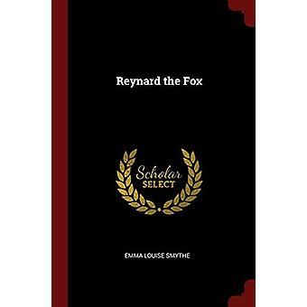 Reynard the Fox by Emma Louise Smythe - 9781375713146 Book