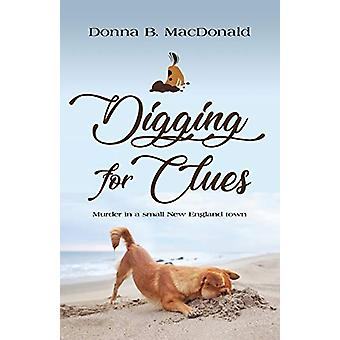 Digging for Clues by Donna B MacDonald - 9781644388228 Book