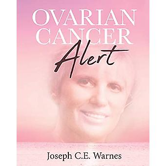 Ovarian Cancer Alert by Joseph C E Warnes - 9781645694014 Book