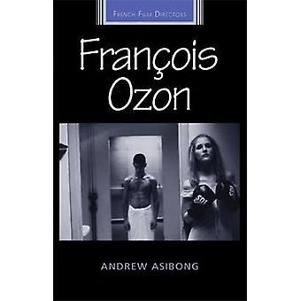 Francois Ozon Franse Film Directors Series