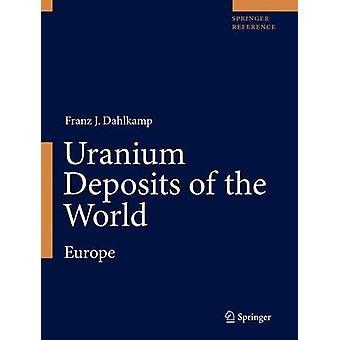 Uranium Deposits of the World by Dahlkamp & Franz J.