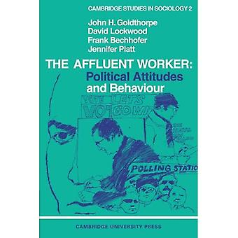 The Affluent worker: political attitudes and behaviour