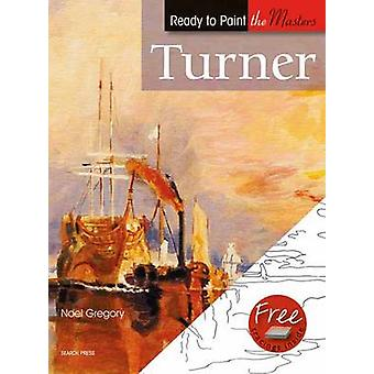 Ready to Paint the Masters Turner by Noel Gregory