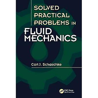 Solved Practical Problems in Fluid Mechanics by Carl J Schaschke
