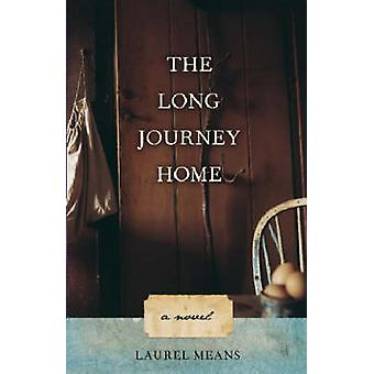 The Long Journey Home - A Novel by Laurel Means - 9780897335690 Book