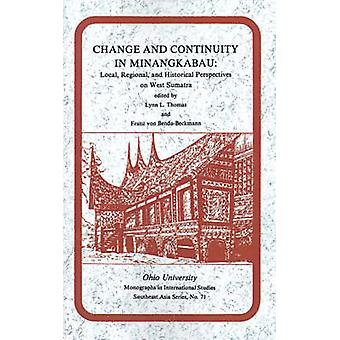 Change and Continuity in Minangkabau - Local - Regional - and Historic