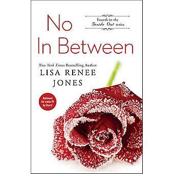 No in Between by Lisa Renee Jones - 9781476772417 Book