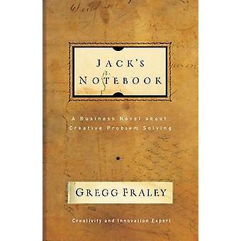 Cuaderno de Jack - una novela de negocios acerca de resolución creativa de problemas por G