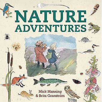 Nature Adventures by Mick Manning - Brita Granstrom - Mick Manning -